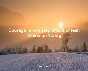 Courage and strenght