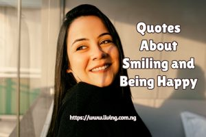 Quotes About Smiling and Being Happy
