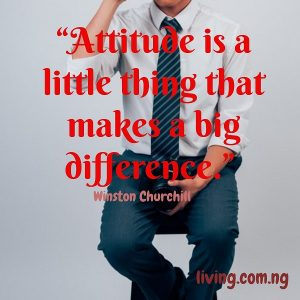"""Attitude is a little thing that makes a big difference."""