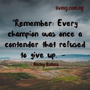 Remember, Every champion was once a contender that refused to give up.