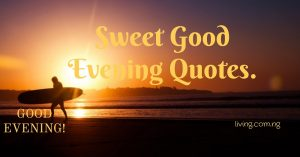 Sweet Good Evening Quotes