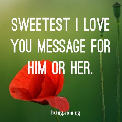 Sweetest I love you message for him or her