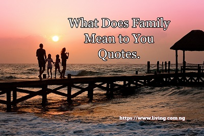 What Does Family Mean to You Quotes